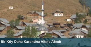Bir Köy Daha Karantina Altına Alındı